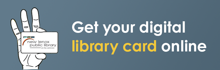 New Lenox residents, request a digital library card online