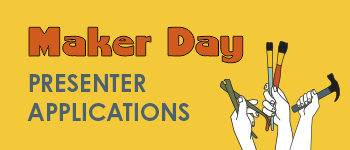 Present Your Skills at Maker Day